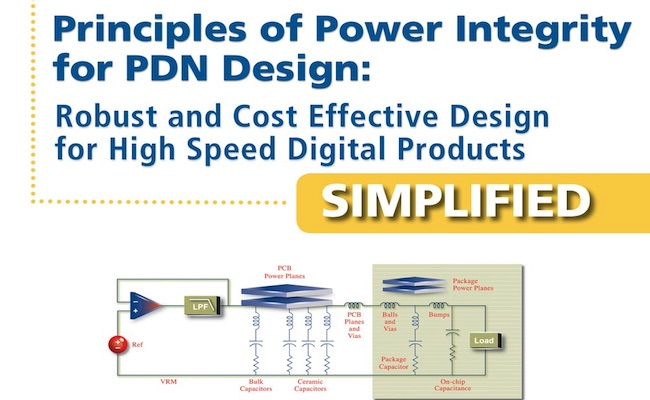 Book Review: Principles of Power Integrity for PDN Design—Simplified